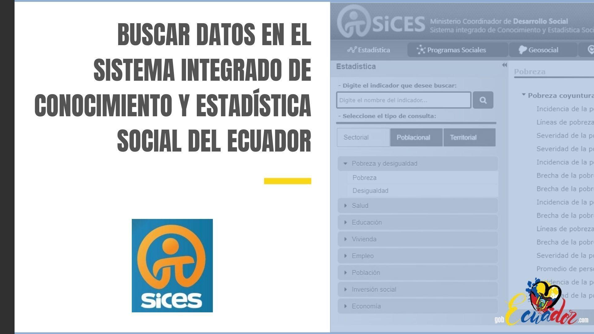 Buscar datos en el Sistema Integrado de Conocimiento y Estadística Social del Ecuador - SICES