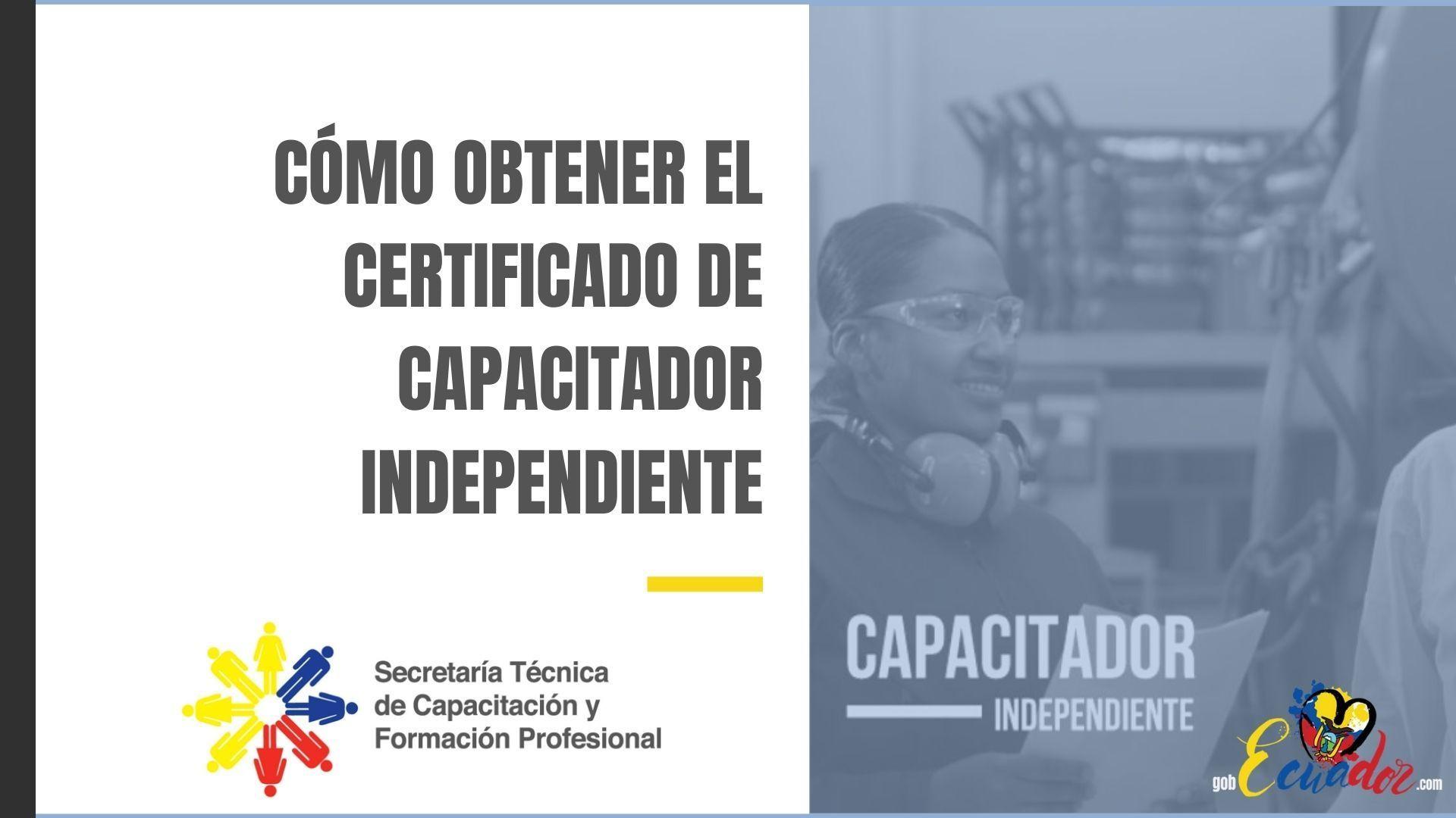 Cómo obtener el certificado de Capacitador Independiente SETEC